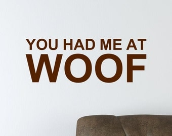 You Had Me At Woof Vinyl Wall Decal Sticker Decor Pet Dog Family Animal