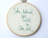 She believed she could so she did / hand embroidery quote / hoop art / fresh spring mint home decor