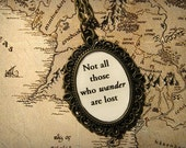 The Hobbit Tolkien Inspired Literature Necklace Pendant Not All Those Who Wander are Lost