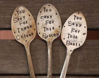 Set of Three Garden Markers Art TOO SEXY for These Chives Parsley basil Vintage Silver Plate hand stamped SPOONS