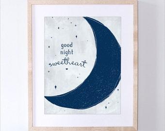 Printable Good Night Sweetheart Print - Moon Art Print - Children's Nursery Art