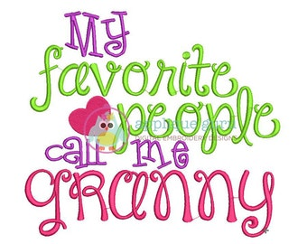 My Favorite People Call Me Granny -- Machine Embroidery Design