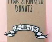 Sad Girl Club Ribbon Pin