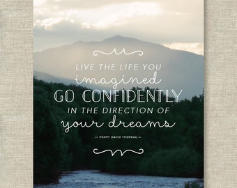 Live the Life You Imagined, Go Confidently in the Direction of Your Dreams —  Inspirational Art Print — 8x10