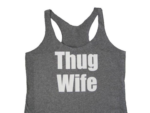 Thug Wife Bride Tank Top Shirt, Bride Tank, Shirt for the Bride, Bride Shirt, Eco Clothing, Wedding Gift, Engagement Gift, Wedding Gift