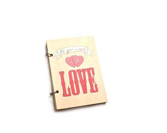 Notebook. Wooden Notebook/Notepad - All you need is Love. Handmade natural notebook.