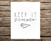 Art Print // Keep it Simple (Instant Download)
