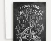 Love Card - Valentine Card - Anchor Card - Travel Lover Card - Anchor Illustration - Nautical Card - Chalkboard Art - Unique Card- Chalk Art