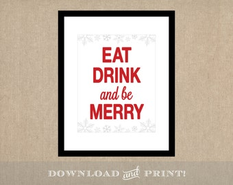 Instant Downloadable Holiday Print - Eat, Drink and be Merry