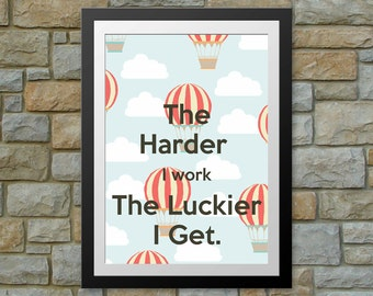 """The harder I work the luckier I get - brand new, fresh and stylish poster  - 11.7"""" x 8.3"""" (A4)"""