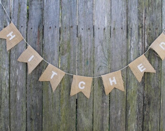 "HITCHED Bunting. Burlap Garland. ""hitched""  Banner. Wedding Decor. Hessian Bunting. Wedding Decorations. Rustic Wedding Photo Shoot Prop"
