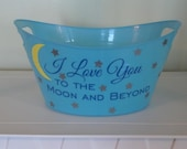 Personalized Basket , Toy Basket, I Love you to the Moon and Beyond Oval Easter Tub