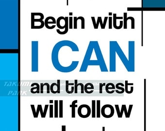 Begin With I Can And The Rest Will Follow Quote print, Word Art, Modern Art Print, Word Picture, Dorm Decor, Bedroom Art, Typography Art
