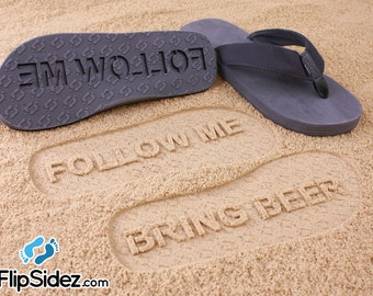 Custom Follow Me BRING BEER flip flops - Sand Imprint Sandals *check size chart before ordering*