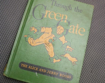 1939 Edition Through The Green Gate - The Alice and Jerry Books  Hard Copy Book
