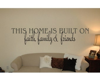 Home Wall Quote Sign Vinyl Decal Sticker wall lettering This home is built on faith family friends Family saying house God love big large