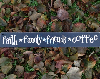 FAITH Family Friends Coffee Hand Painted Wood Sign