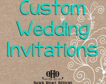 CUSTOM Wedding Invitations, Programs, Menus, Stationary, Etc- Deposit Only