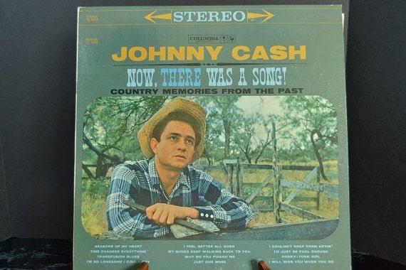 Johnny Cash Now There Was A Song