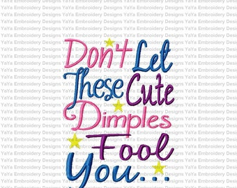Don't Let These Cute Dimples Fool You embroidery design
