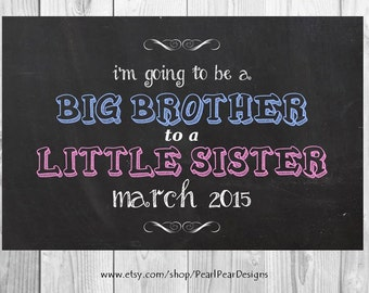 I'm going to be a Big Sister to a little Brother/Sister color Chalkboard digital file Printable -pregnancy/ baby announcement 11x17