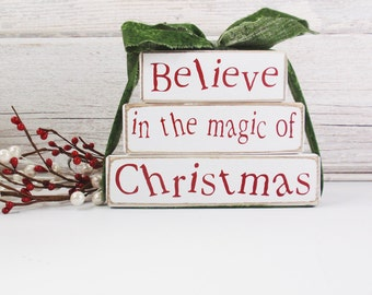 Primitive Wood 3 Stack Block Believe In The Magic Of Christmas- Handmade-Handcrafted - Christmas decor- Country- Distressed- Farm Decor