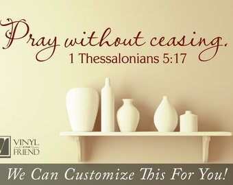 Wall decor - Pray without ceasing 1 thessalonians 5:17 bible verse scripture vinyl decal lettering words 2449