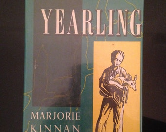 The Yearling by Marjorie Kinnan Rawlings Publisher Charles Scribner Son's