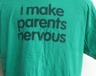 GREEN T-SHIRT  I Make Parents Nervous-XL Vintage Kelly Green Man'sTee Shirt