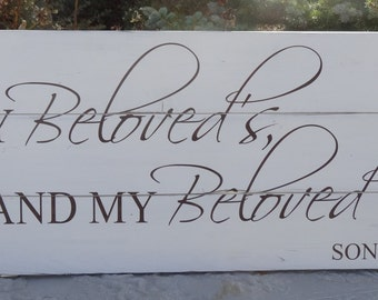 I am my Beloved's and my Beloved is mine~Song of Songs 6:3~ rustic hand painted wood sign/Wedding Sign/Wedding Gift/Rustic Wedding Decor