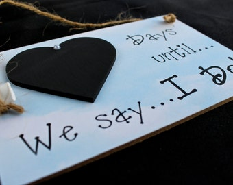 "Engagement gift. Bridal Shower gift ""Days Until..We Say I Do!""  (Sky) Wedding Countdown sign, Fiancé Gift! Wedding Shower Gift."