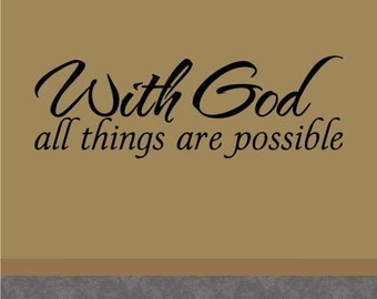 With God All Things Are Possible Wall Decal, Wall Decor, Vinyl Wall Decor, Bedroom Decal, Nursery Decal, Home Decor, Bedroom Decor