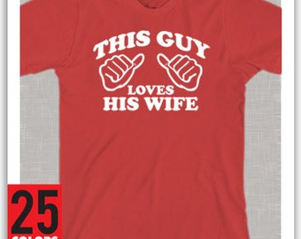 This Guy Loves His Wife Funny Valentines Day Present Shirt
