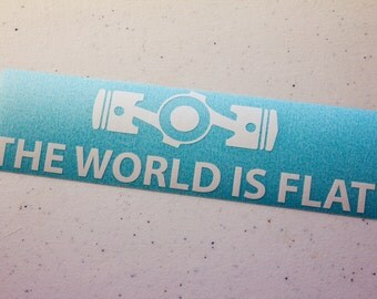 """The World Is Flat Sticker/Decal 7.5"""" x 2"""""""