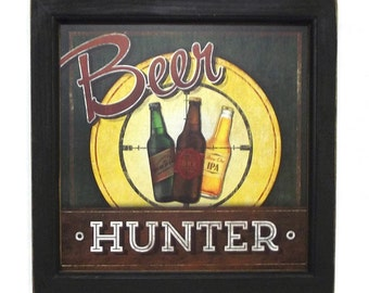 Beer Hunter, Funny Sign, Art Print, Beer Lovers, Man Cave, Bar Decor, Wall Hanging, Handmade, 14X14, Custom Wood Frame, Made in the USA.