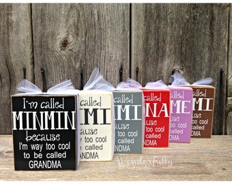 Personalized Grandma Gift, Grandma to Be, I'm Called Mimi, Nana, Gigi, etc  because I am way to cool to be called grandma wood sign