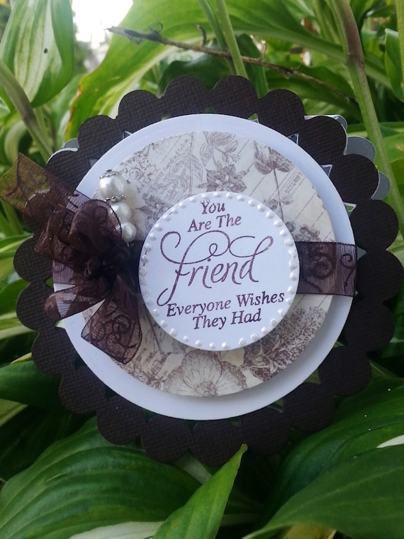 BFF Greeting Card: You Are the Friend Everyone Wishes They Had. Ready to ship. Between friends. Ornate any occasion card
