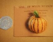 Pumpkin Badge  needle felted brooch  Halloween jewellery  wool vegetable pin