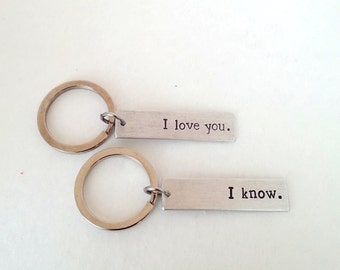 I love you. I know. Set of Two Keychains