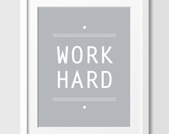 Modern Office Decor, Inspirational Art Print, Motivational Wall Art, Dorm Decor, Typography Poster, Work Hard - Choose your color