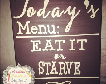 Today's Menu: Eat it or Starve