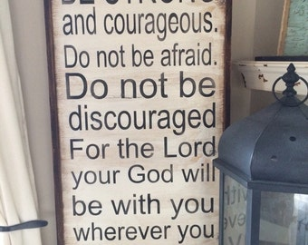 Be Strong Courageous distressed sign on reclaimed wood *Christian Home Decor* House Wares* Wood Sign* Christian Quote* Inspirational* 18x36
