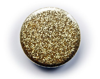 Pinback Button or Magnet or Pocket Mirror or Bottle Opener Glitter