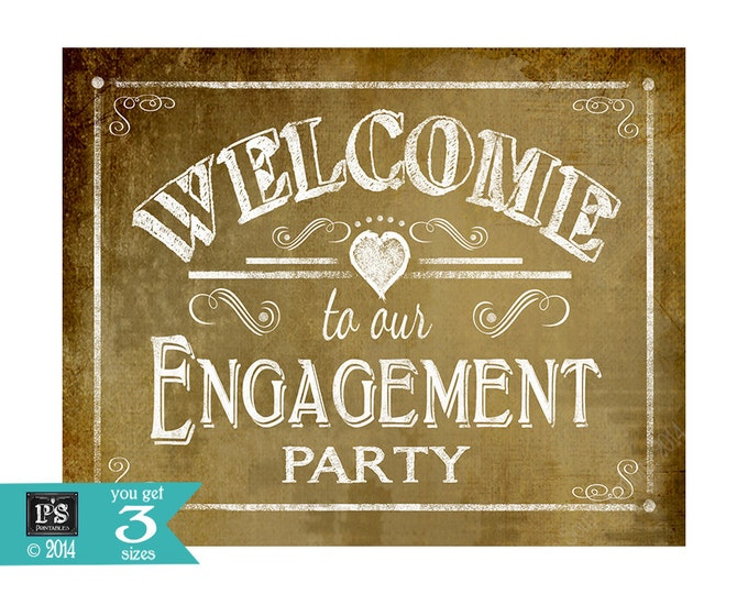 WELCOME to our Engagement Party Printable sign- DIY - Vintage Style - 3 sizes available