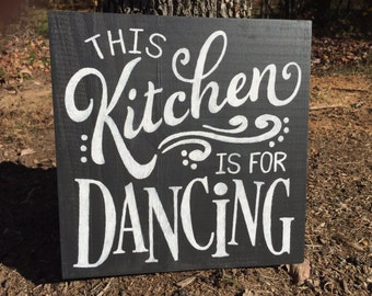 This Kitchen is for Dancing sign by Allison Miller Design -  Home Decor Hand Painted Wood Sign, Kitchen Decor, Dancing, Wall hanging