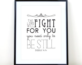 The Lord Will Fight For You Hand Lettered Art PRINT of an Original Drawing, Christian Wall Art, Scripture, Bible Verse Art