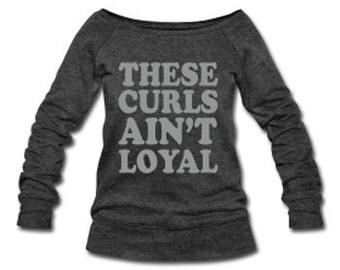 These Curls Ain't Loyal Velvet Lettering Slouchy Wideneck Women's Sweatshirt - Dark Gray