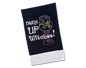 DRINK UP WITCHES - Personalized Hostess Gift Linen Monogrammed Towel Housewarming Gift