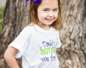 Daddy Hunts We Shop! Onesie (or t-shirt)