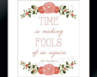 Time is Making Fools of Us Again Floral Roses Dumbledore Harry Potter Quote Print Instant Download